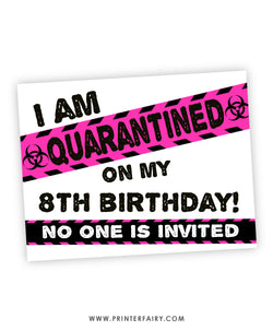 Quarantined Birthday Sign