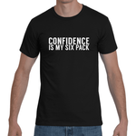"Black ""CONFIDENCE IS MY SIX PACK"" T-Shirt"