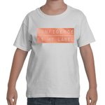 "Kids - White ""CONFIDENCE IS MY LABEL"" T-Shirt"