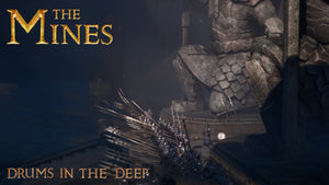 The Mines: Drums in the Deep