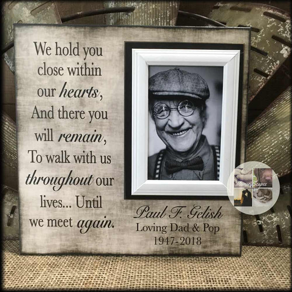 We Hold You Close Within Our Hearts Sympathy Picture Frame Gift | MemoryScapes - MemoryScapes Personalized and Customized Picture Frame