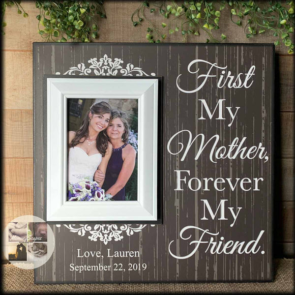First My Mother Forever My Friend Gift For Mom | Mother's Day Personalized Frames | Mom Picture Frame| Personalized Mother Frame - MemoryScapes Personalized and Customized Picture Frame