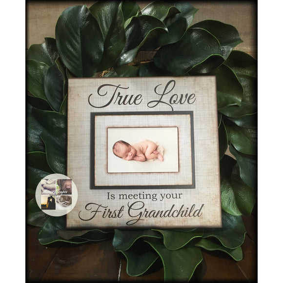 New Grandparent Picture Frame | First Grandchild Gift | New Grandparents | Baby Announcement | True Love is Meeting Your First Grandchild - MemoryScapes Personalized and Customized Picture Frame