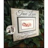 New Grandparent Picture Frame | First Grandchild Gift | New Grandparents | Baby Announcement | True Love is Meeting Your First Grandchild - Memory Scapes