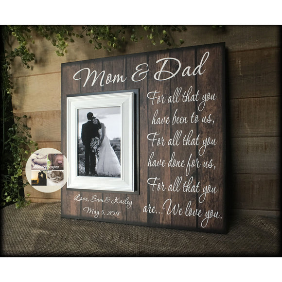 Thank for Parents | Mom & Dad Thank You | Wedding Thank You Gift From Bride and Groom | For All That You Have Been... - MemoryScapes Personalized and Customized Picture Frame