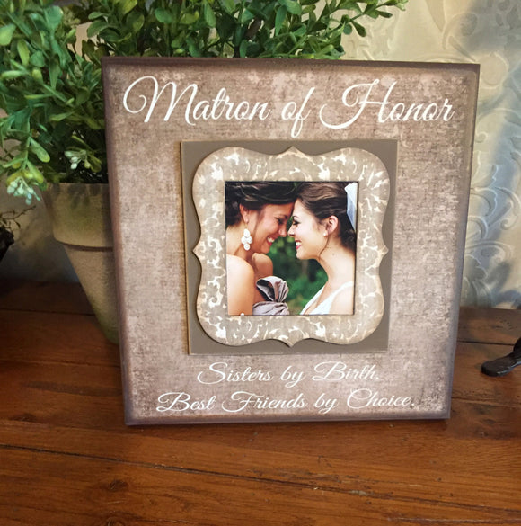 Matron of Honor Sister Gift~ Matron of Honor Present ~ Bridesmaid   Picture Frame ~ Bridal Party Gifts ~ - Memory Scapes