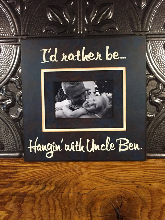 I'd Rather Be... Customize Your Own Ending! Gift for Grandma Grandpa Uncle Aunt Picture Frame - MemoryScapes Personalized and Customized Picture Frame