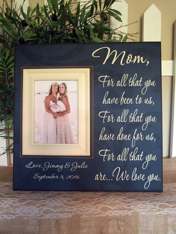 Single Mom Thank You Wedding Gift For Mom ~Mother of Bride ~ Personalized Wedding Frame ~ Mother of the Groom ~ Mother in Law - MemoryScapes Personalized and Customized Picture Frame