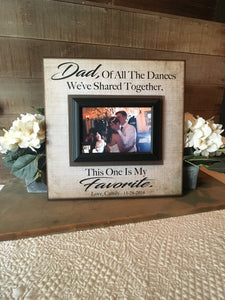 Father Daughter Dance Frame  ~ Thank You Gift From Bride ~Personalized Wedding Frame ~Of All The Dances...This One is My Favorite - MemoryScapes Personalized and Customized Picture Frame