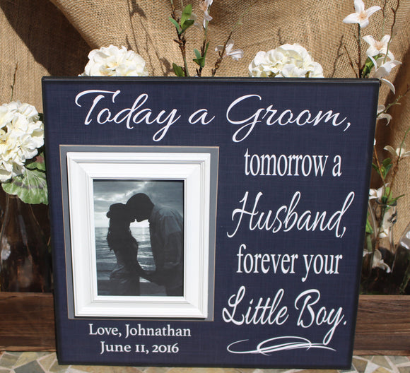 Gift from Groom to Parents~ Mother of the Groom~ Father of the Groom ~Wedding Frame Thank You Gift From Groom ~ Forever Your Little Boy - MemoryScapes Personalized and Customized Picture Frame