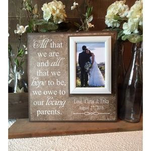 Parents Of The Bride Wedding Thank You Gift | Thank You Parents Picture Frame | Rustic Wedding Personalized Picture Frame | All That We Are - MemoryScapes Personalized and Customized Picture Frame