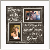Gift For Dad~  Father's Day Gift~ Father of the Bride ~ Father of the Groom~ Father Son Wedding ~ Father Daughter Present ~ Any man can be a - MemoryScapes Personalized and Customized Picture Frame