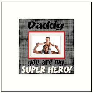 Daddy You Are My Super Hero~ Picture Frame For Dad~ Personalized Dad Photo Frame~ Father Picture Frame for Father's Day ~ Customized Frame - Memory Scapes