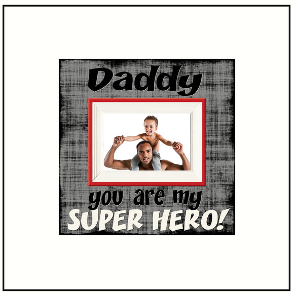 Daddy You Are My Super Hero~ Picture Frame For Dad~ Personalized Dad Photo Frame~ Father Picture Frame for Father's Day ~ Customized Frame - MemoryScapes Personalized and Customized Picture Frame