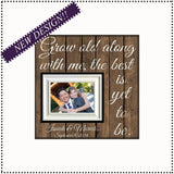Gift to Bride From Groom ~ Groom to Bride ~ Bride & Groom Gift Exchange ~ Personalized Wedding Photos Frame ~ Grow Old Along With Me - MemoryScapes Personalized and Customized Picture Frame