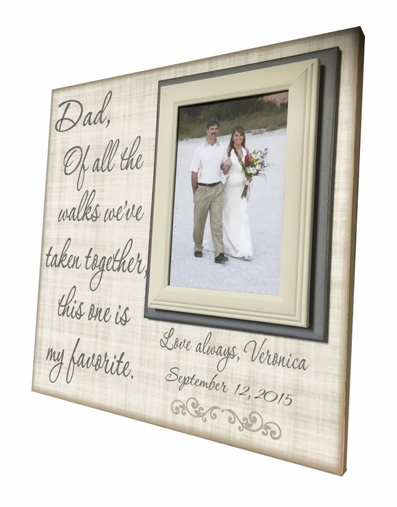 Wedding Frame for Father of the Bride Gift To Dad ~Of All The Walks...This One Is My Favorite~ Wedding Frame Picture ~ Gray Neutral Frame - MemoryScapes Personalized and Customized Picture Frame
