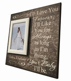 Mother of the Bride Gift ~ Wedding Thank You Gift For Mom ~ Mother's Day Gift to Mom ~ I'll Love You Forever...Your Baby I'll Be ~ - MemoryScapes Personalized and Customized Picture Frame