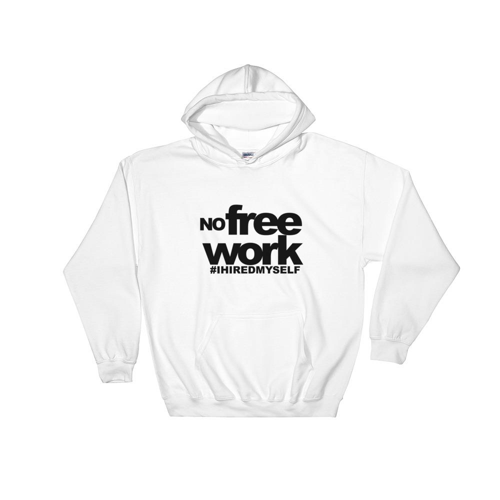 No Free Work Double Sided Print Hooded Sweatshirt - WHGHOLLYWOOD