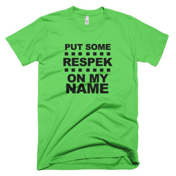 Put Some My Respek on my name Short sleeve men's t-shirt - WHGHOLLYWOOD