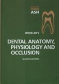 Wheeler'S Dental Anatomy, Physiology And Occlusion, 7E