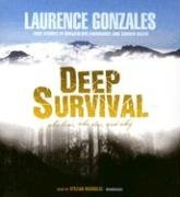 Deep Survival: Who Lives, Who Dies, And Why - True Stories Of Miraculous Endurance And Sudden Death