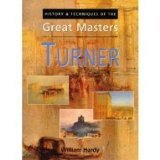 History And Techniques Of The Great Masters: Turner