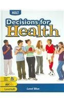 Decisions For Health: Teacher'S Edition Level Blue 2009