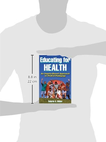 Educating For Health: An Inquiry-Based Approach To Prek-8 Pedagogy