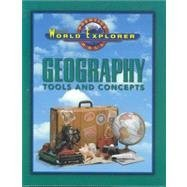 World Explorer: Geography - Tools And Concepts (Prentice Hall World Explorer)