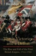 'Three Victories And A Defeat: The Rise And Fall Of The First British Empire, 1714-1783'