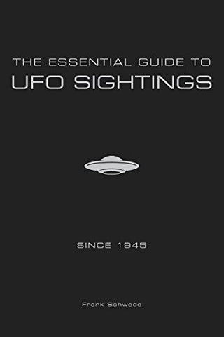 The Essential Guide To Ufo Sightings Since 1945