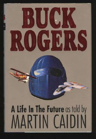 Buck Rogers : A Life In The Future