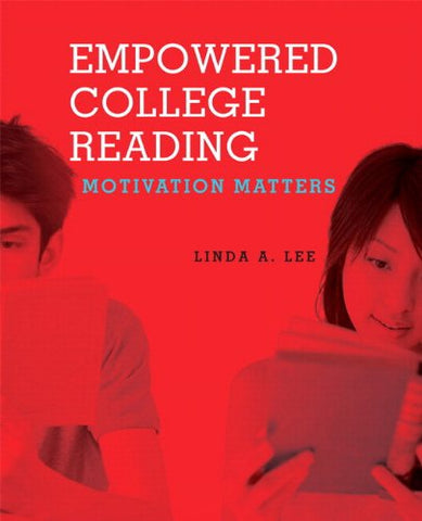 Empowered College Reading: Motivation Matters (With Myreadinglab Student Access Code Card)