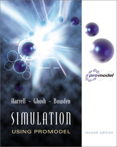 Simulation Using Promodel (Mcgraw-Hill Series In Industrial Engineering And Management)