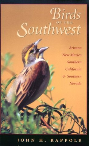 Birds Of The Southwest: A Field Guide (W. L. Moody Jr. Natural History Series)
