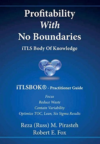 Profitability With No Boundaries: Optimizing Toc, Lean, Six Sigma Results - Itlsbok: Body Of Knowlegde