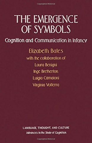 The Emergence Of Symbols: Cognition And Communication In Infancy (Language, Thought, And Culture)