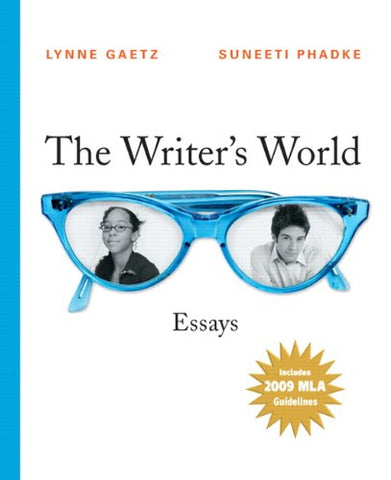 The Writer'S World: Essays, 2009 Mla Update Edition