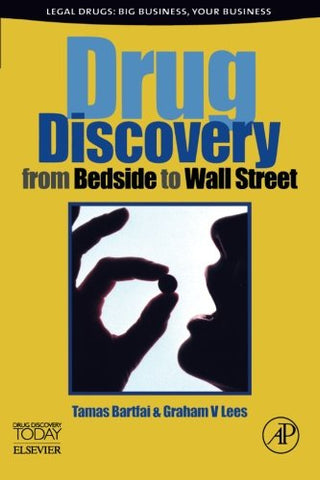 Drug Discovery: From Bedside To Wall Street