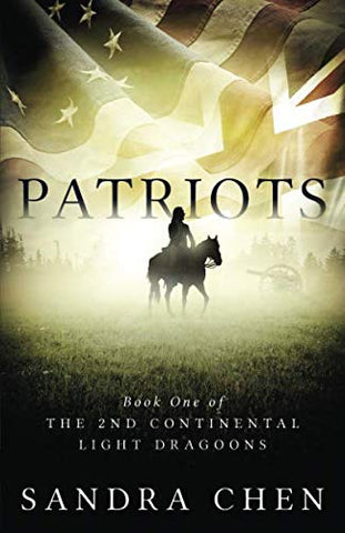 Patriots: Book One Of The 2Nd Continental Light Dragoons