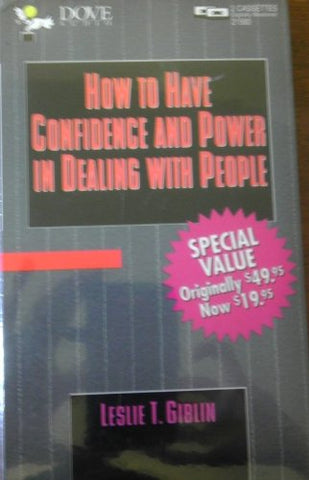 How To Have Confidence And Power In Dealing With People: Unabridged Edition