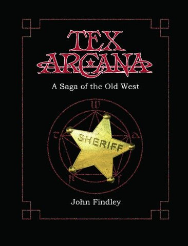 Tex Arcana: A Saga Of The Old West