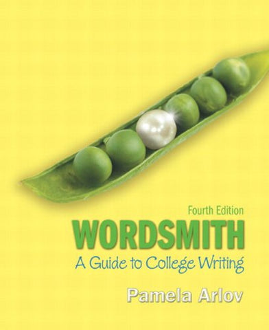 Wordsmith: A Guide To College Writing (With Mywritinglab Student Access Code Card) (4Th Edition)
