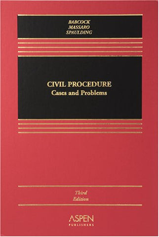 Civil Procedure: Cases And Problems (Casebook)