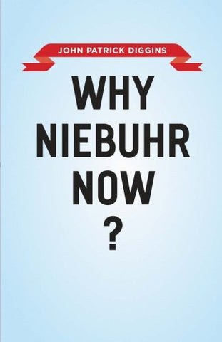 Why Niebuhr Now?