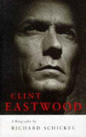 Clint Eastwood. A Biography.