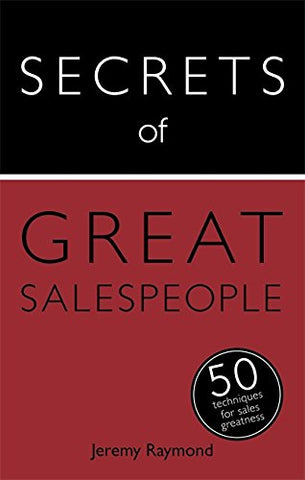 Secrets Of Great Salespeople: 50 Strategies You Need To Sell Successfully (Secrets Of Series)