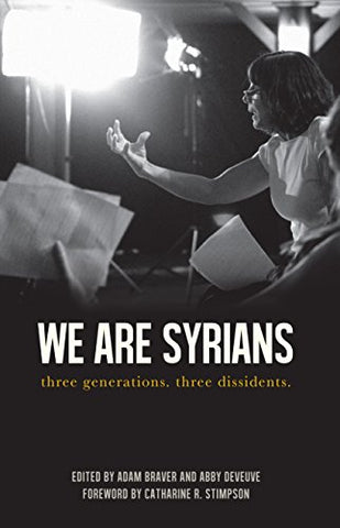 We Are Syrians: Three Generations. Three Dissidents (Broken Silence)