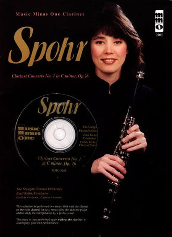 Spohr - Clarinet Concerto No. 1 In C Minor, Op. 26: Music Minus One Clarinet In Bb Deluxe 2-Cd Set (Music Minus One (Numbered))