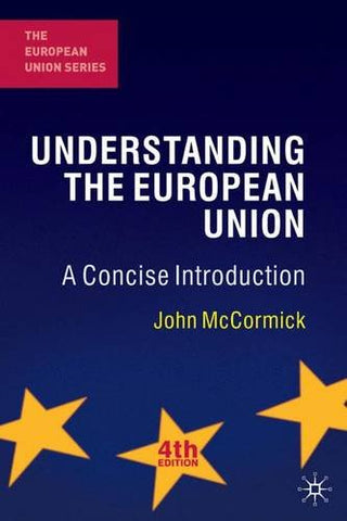 Understanding The European Union: A Concise Introduction, Fourth Edition